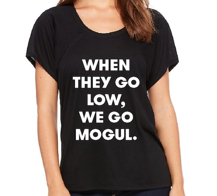WHEN THEY GO LOW, WE GO MOGUL. Black Shirt