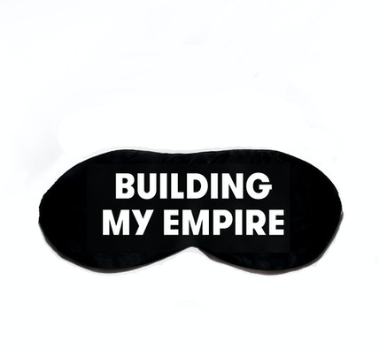 BUILDING MY EMPIRE Eye mask