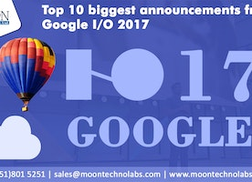 Top 10 Biggest Keynote Announcements at Google I/O 2017