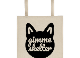 GIMME SHELTER Cat Rescue/Pet Adoption Reusable Canvas Tote