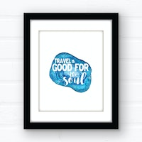 Travel is good for the soul | wall art