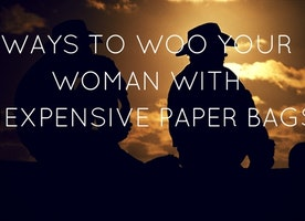 Ways to Woo Your Woman with Inexpensive Paper Bags