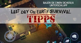 Last Day on Earth: Survival Tips and Tricks