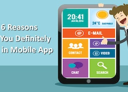 These 6 Reasons Make You Definitely Invest in Mobile App