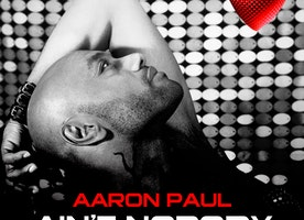 "Former World's Apart Front Man Aaron Paul Releases New Single ""Ain't Nobody"""