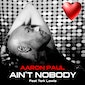 """Former World's Apart Front Man Aaron Paul Releases New Single """"Ain't Nobody"""""""
