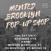 Mented Brooklyn Pop-Up Shop!