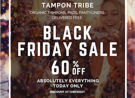 DON'T MISS OUT ON TAMPON TRIBE'S BLACK FRIDAY SALE