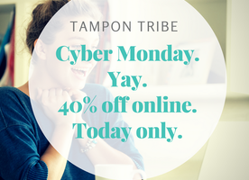 Cyber Monday + Tampon Tribe = SAVINGS!