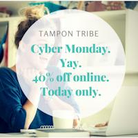 Cyber Monday + Tampon Tribe = SAVINGS!