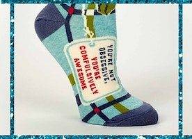 You're Not Obsessive, You're Compulsively Awesome Socks