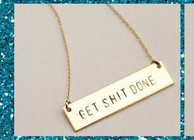 Get Sh*t Done Necklace