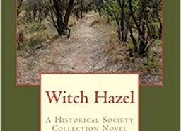 Witch Hazel: A Historical Society Collection Novel