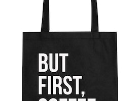 BUT FIRST, COFFEE CANVAS TOTE BAG (NATURAL OR BLACK)
