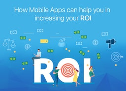 How Mobile Apps can help you in incresing your ROI?