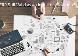 Is ERP Still Valid as an Industrial Solution?