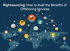 Rightsourcing:How to avail the benefits of offshoring services