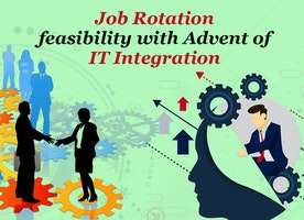 Job Rotation Feasibility with the Advent of IT Integration
