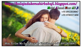 How-To-Get-My-Love-Back-By-Vashikaran +91-8955858067
