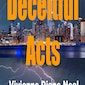 Coming March 15, 2019 - Deceitful Acts - a Novella by Vivienne Diane Neal.