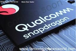 New Chipset Qualcomm Snapdragon 700 Series