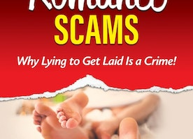 Combating Romance Scams; Why Lying to Get Laid Is a Crime!