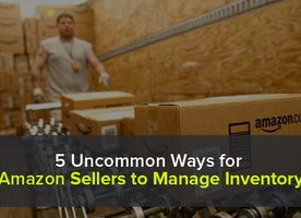 5 Amazon Inventory Management Ideas to Prevent Excessive Stocking and Stock Outs