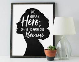"""She Needed a Hero"" Print"