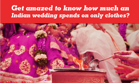 Amazed to know how much an Indian wedding spends on only clothes