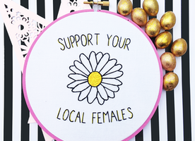 "Support Your Local Females 6"" Hand Embroidery"