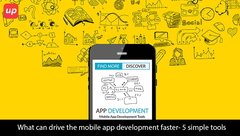 What Can drive the mobile app development faster- 5 simple tools