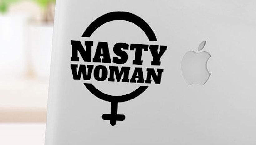 Nasty Woman -Vinyl Sticker - Car decal - Laptop decal