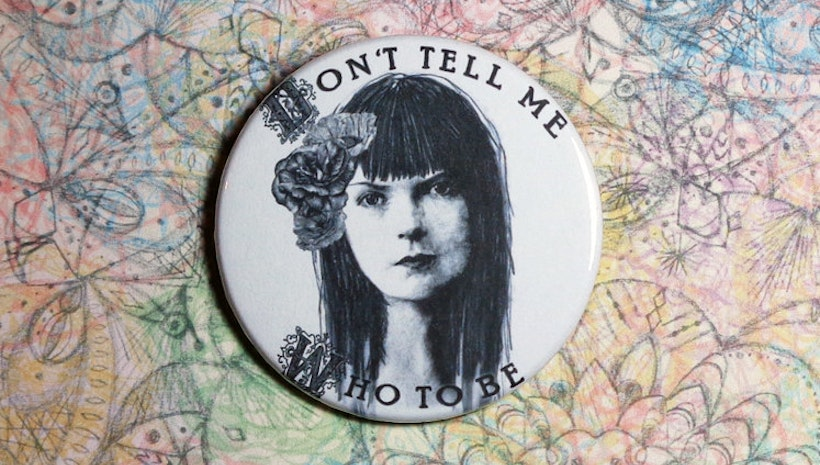 Don't Tell Me Who to Be, feminist pinback button