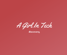 A Girl In Tech – Please Read!
