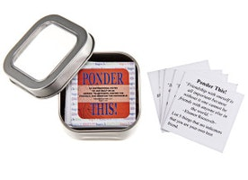 Inspirational Quotes in a Tin: PONDER THIS!