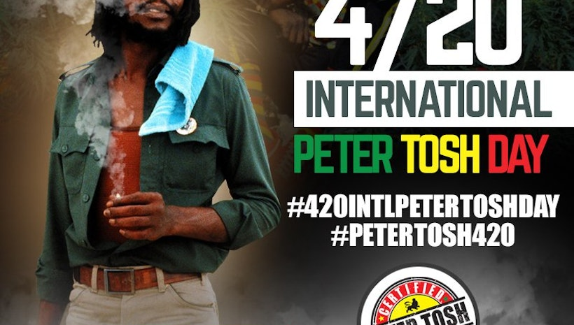 THIRD ANNUAL INTERNATIONAL PETER TOSH DAY THURSDAY, APRIL 20TH