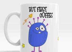 But First Coffee Funny Monster Coffee Mug