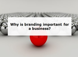 Why is branding important for a business?