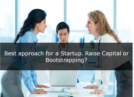 Best approach for a Startup. Raise Capital or Bootstrapping?