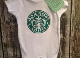 "Starbucks ""Mom Needs Coffee"" Baby Onesie"
