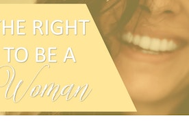 The Right to be a Woman