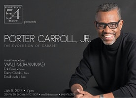 Bringing A Hip New Feel to Cabaret -  Porter Carroll Jr. Comes to NYC's Feinstein's/54 Below Saturday, July 8th