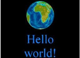 """Hello world"", I am used to say"
