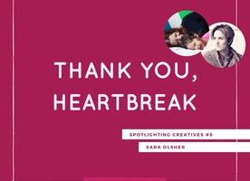 Thank You, Heartbreak: Spotlighting Creatives #8