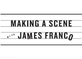 Making A Scene With James Franco: Season 3 Episode 1 is Here