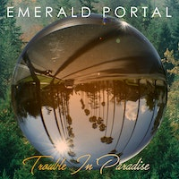 """Emerald Portal Release New EP """"Trouble in Paradise"""""""