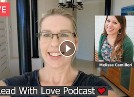 Lead With Love Podcast Ep 3: Mandy Gibbons & Melissa Camilleri - Following Your Heart, Giving Back.