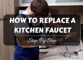HOW TO REPLACE THE KITCHEN FAUCET