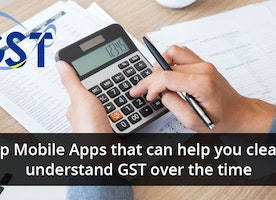 Top Mobile Apps that can help you clearly understand GST over the time