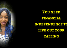 Without Financial Independence, How Can You Live Your Calling?